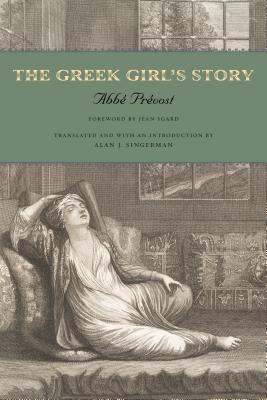 The Greek Girls Story By Prevost, Abbe/ Singerman, Alan (TRN)/ Singerman, Alan (INT)