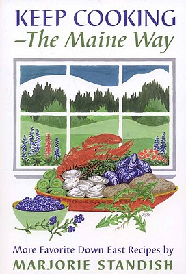 Keep Cooking the Maine Way By Standish, Marjorie