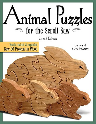 Animal Puzzles for the Scroll Saw By Peterson, Judy/ Peterson, Dave